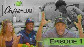FILLY GIVES CHUNKZ AND NUSH SALMONELLA | CHEFASYLUM | Episode 1