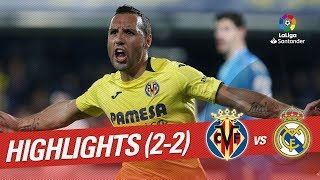 Highlights Villarreal CF vs Real Madrid 2-2