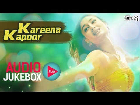 Kareena Kapoor Hits - Audio Jukebox | Full Songs Non Stop