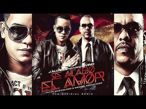 J Alvarez Feat Divino - Se Acabo el Amor (Remix)