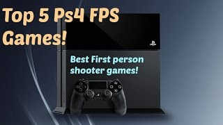 My Top 5 Ps4 Fps Games!