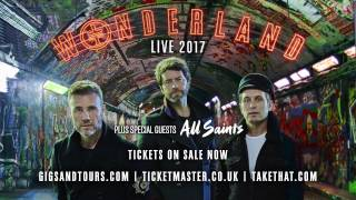 TAKE THAT WONDERLAND LIVE 2017 UK TOUR ON SALE NOW