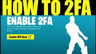 Fortnite: How to Enable 2fa & Unlock Boogie Down Emote (Season 9) Ps4,Xbox,PC,Switch,Mobile