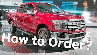 how to order the 2018 f150 official ordering guide is here