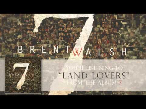 Brent Walsh - Land Lovers
