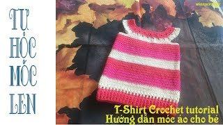 Móc áo len cho bé - Tshirt crochet turorial