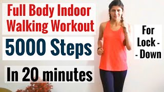 Full Body Walking Workout | 5000 Steps Challenge in 20 Min | Indoor Routine for beginners | Lockdown