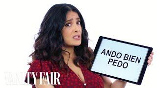 Salma Hayek Teaches You Mexican Slang   Vanity Fair by : Vanity Fair