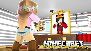 Minecraft Little Kelly : BODY SWAP WITH RAMONA!