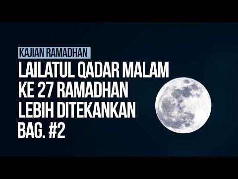 Lailatul Qadar Malam ke 27 Ramadhan lebih ditekankan #2 - Ustadz Ahmad Zainuddin Al-Banjary
