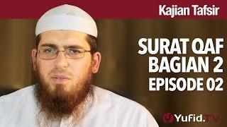 Kajian Tafsir Qur'an: Tafsir Surat Qaf Bagian 2 - Syaikh Abdurrahman bin Muhammad Musa Alu Nasr.