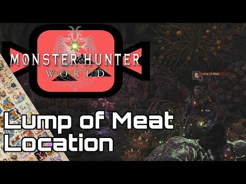 MONSTER HUNTER WORLD: Lump of Meat Guide/ Meat that Matters