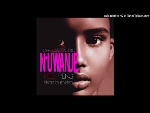 Nuwanje by The Red Pens Prod..by Child-Profetionnal mp3 1