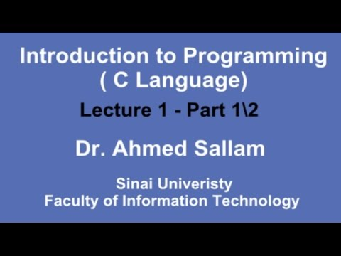 Introduction to Programming ( C Language ) - Lecture 1 Part 1\2