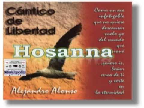 ALEJANDRO ALONSO – Hosanna – [Música Cristiana de Siempre]
