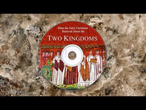 What the Early Christians Believed About the Two Kingdoms
