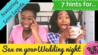 7 hints for sex on your wedding night with LoveLayefa!