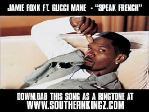 Jamie Foxx Ft. Gucci Mane - speak French [ New Music Video + Lyrics + Download ] video