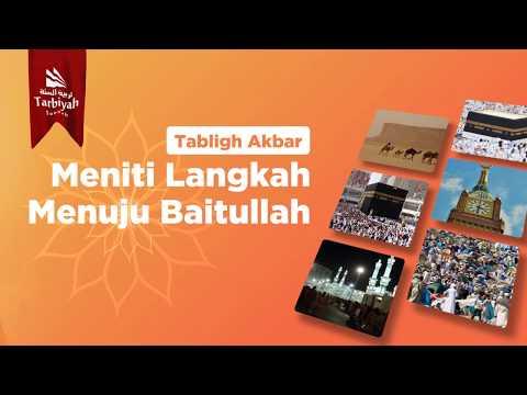 Info Tabligh Akbar : Meniti Langkah Menuju Baitullah - Ustadz Abu Haidar As-Sundawy