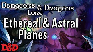 The Ethereal and Astral Planes - D&D Lore