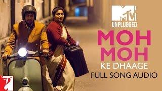 MTV Unplugged - Moh Moh Ke Dhaage   Papon   Dum Laga Ke Haisha