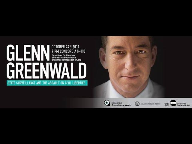 Glenn Greenwald - State Surveillance amp The Assault on Civil Liberties