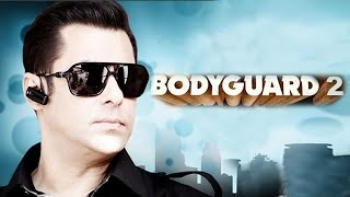 Salman Khans BODYGUARD 2 Trailer Releases Soon