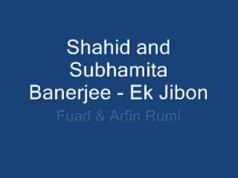 Shahid and Subhamita Banerjee - Ek Jibon