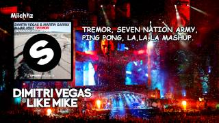 Dimitri Vegas & Like Mike - Seven Nation Army vs Tremor vs Ping Pong vs La La La La (DV&LM Mashup)