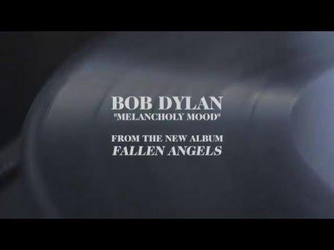 Bob Dylan - Melancholy Mood