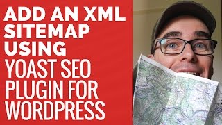 How To Add An XML Sitemap Using Yoast SEO Plugin