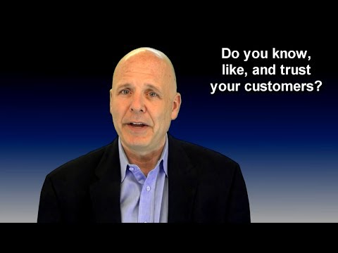 Customer Service Expert Asks: Do You Know, Like and Trust Your Customers?