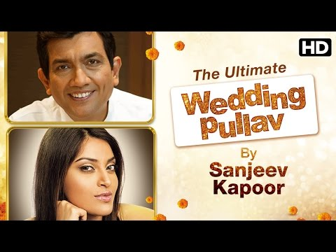 The Ultimate Wedding Pullav By Sanjeev Kapoor
