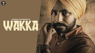 Wakka | Jashan Dandiwal Feat.Deepak Dhillon | Official Music Video | LosPro | Latest Video Song 2018