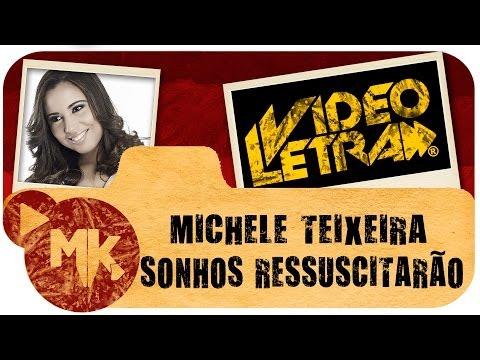 Michele Teixeira - Sonhos RessuscitarÃo - Vídeo Da Letra Oficial Hd Mk Music (videoletra®) video