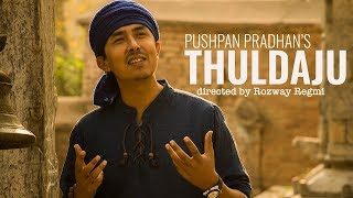 Thuldaju - Pushpan Pradhan (Official Video) || Indure Mindure