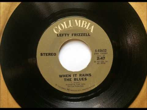 Lefty Frizzell - When It Rains The Blues
