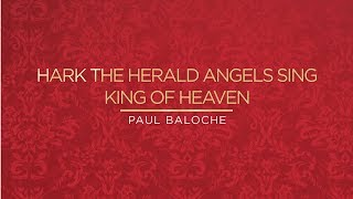 Paul Baloche - Hark The Herald Angels Sing / King Of Heaven (Official Lyric Video)