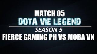 Dota Vie Legend Season 5 | Match 05 | Fierce Gaming PH vs Moba VN | Bo3