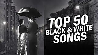 download lagu Top 50  Black & White Songs  50 gratis