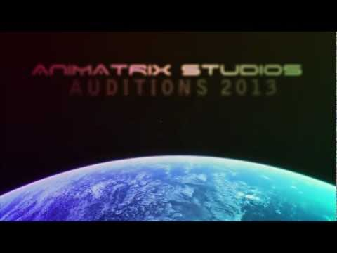 「Animatrix Studios」 AUDITIONS 2013! [OPEN]