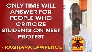 NEET Protest : Only Time will answer for people who criticize students - Actor Raghava Lawrence