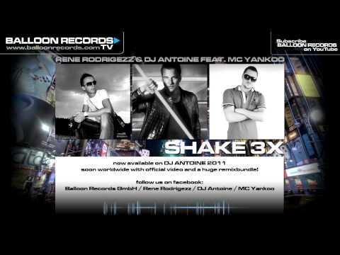 Rene Rodrigezz & Dj Antoine Feat. Mc Yankoo - Shake 3x video
