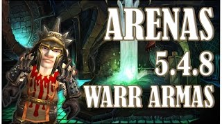 Arenas Warrior Armas 5.4.8 2vs2 [PandaWoW - Pandaria] - GAMEPLAY