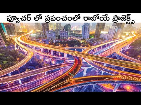 Future World's Mega Projects And Infrastructures