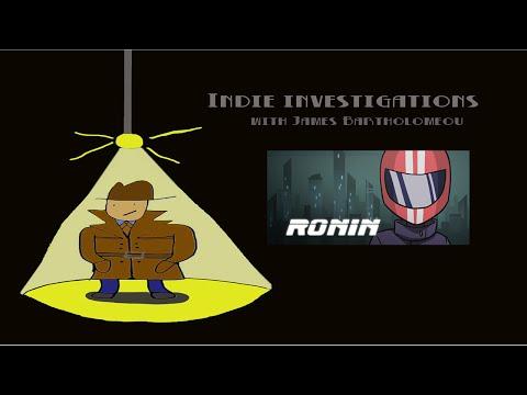 Preliminary Investigation - Ronin
