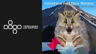 Esthetique feat. Djiva - Remedy (Hot TuneiK Remix) [Welcome Music]
