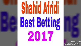 Shahid afridi best Betting 2017
