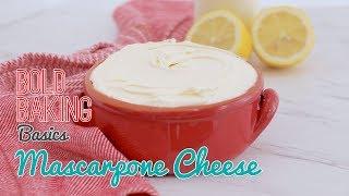 How to Make the Creamiest Mascarpone Cheese | Bold Baking Basics