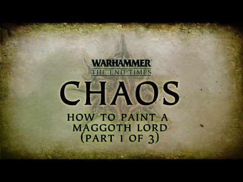 Chaos - How to paint a Maggoth Lord (Part 1 of 3)